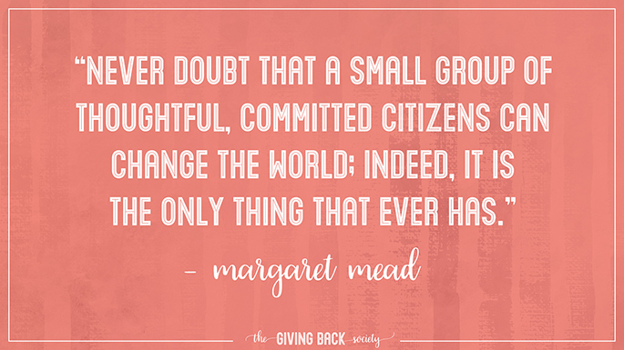 The Giving Back Society | Margaret Mead