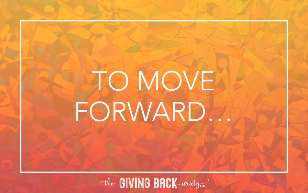 TO  MOVE FORWARD…