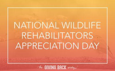 NATIONAL WILDLIFE REHABILITATORS APPRECIATION DAY