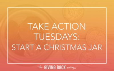 TAKE ACTION TUESDAYS: START A CHRISTMAS GIFT JAR