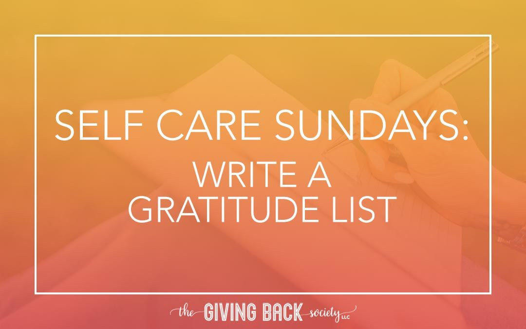 SELF CARE SUNDAYS: WRITE A GRATITUDE LIST