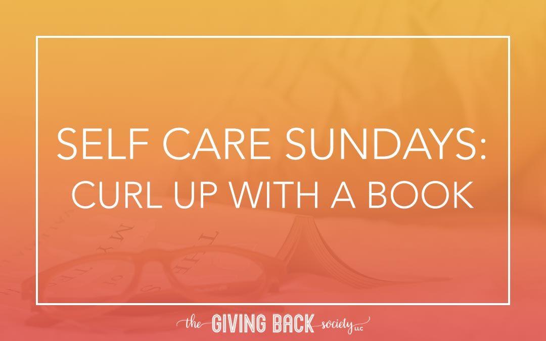 SELF CARE SUNDAYS: CURL UP WITH A BOOK