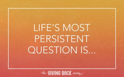 LIFE'S MOST PERSISTENT QUESTION IS…