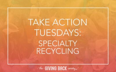 TAKE ACTION TUESDAYS: RESEARCH SPECIALTY RECYCLING OPTIONS