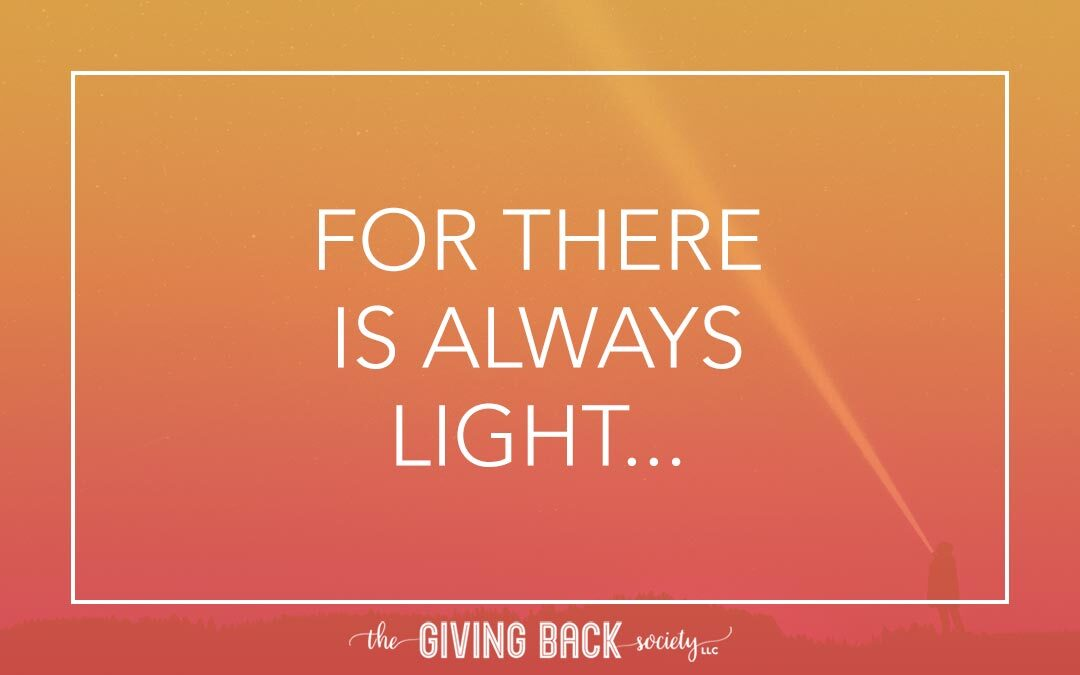 THERE IS ALWAYS LIGHT…
